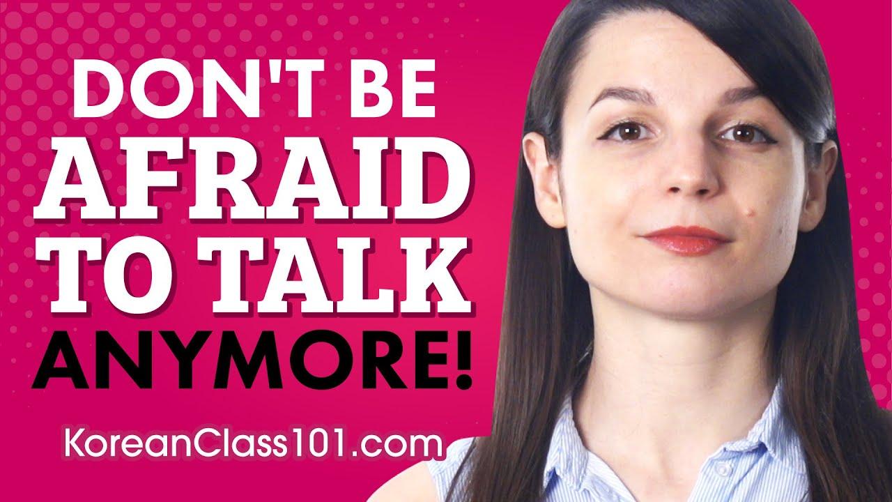 Afraid of Talking in Korean?