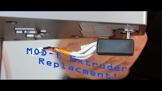 MOD-t 3D Printer Extruder Replacement!