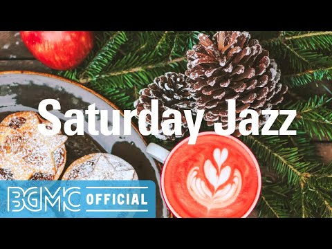Saturday Jazz: Mellow Winter Jazz - Cozy Background Music for Cafe Chill, Studying, Work at Home
