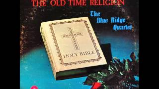 Blue Ridge Quartet-Work For The Night Is Coming