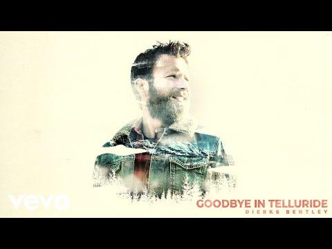 Dierks Bentley - Goodbye In Telluride