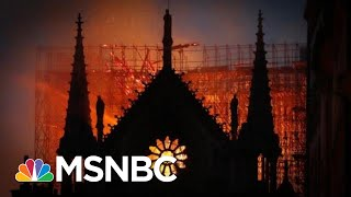 French Officials Pledging To Rebuild Notre Dame After Devastating Fire | The 11th Hour | MSNBC