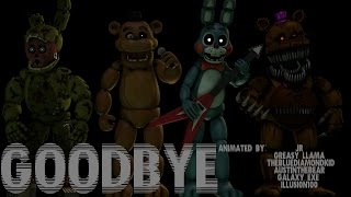 [SFM FNAF SONG] Goodbye (COLLAB)