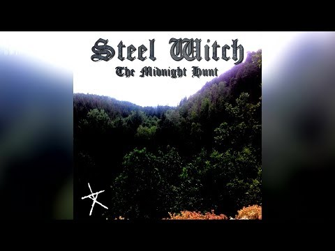 Steel Witch - The Midnight Hunt (Full EP)