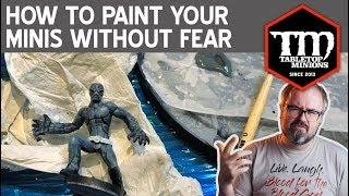 How to Paint Your Minis Without Fear