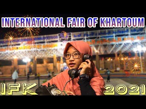 International Fair of Khartoum (IFK) 2021 - معرض الخرطوم الدولي || Vlog Sudan