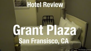 Hotel Review - San Francisco on a Budget at the Grant Plaza Hotel
