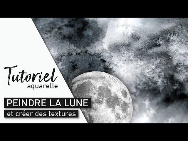 TUTO AQUARELLE – Peindre la Lune et créer des textures