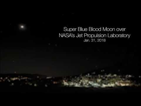 Super Blue Blood Moon - NASA Jet Propulsion Laboratory Time-Lapse View