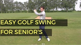EASIEST SWING IN GOLF FOR SENIOR GOLFERS