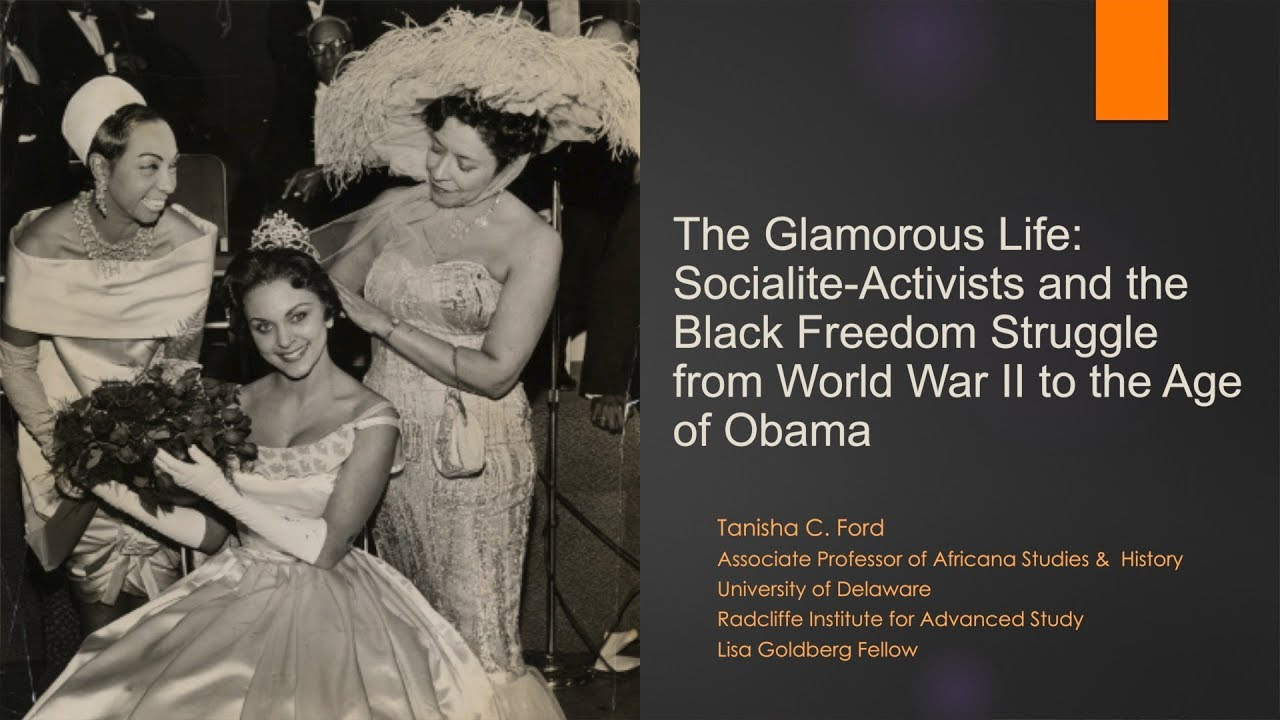 Socialite-Activists and the Black Freedom Struggle | Tanisha C. Ford || Radcliffe Institute