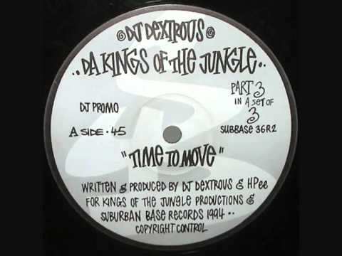 DJ Dextrous (Da Kings Of The Jungle) - Time To Move