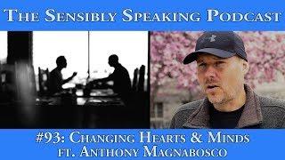 Video Sensibly Speaking Podcast #93: Changing Hearts & Minds ft Anthony Magnabosco download MP3, 3GP, MP4, WEBM, AVI, FLV September 2017