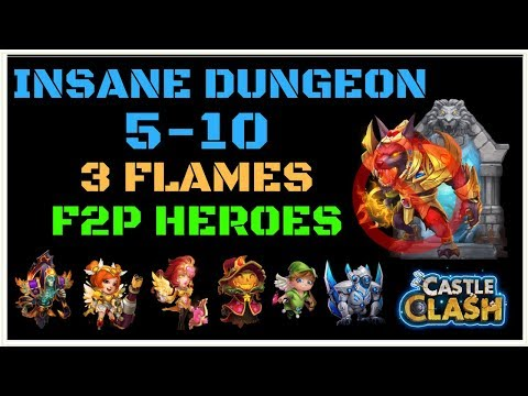INSANE DUNGEON 5-10 - 3 FLAMES - F2P HEROES - NO NUB - CASTLE CLASH