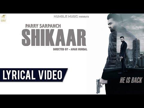 Shikaar | Lyrical Video | Parry Sarpanch | Latest Punjabi Songs 2018 | Humble Music