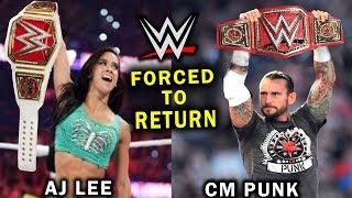 10 Wrestlers Forced to Return to WWE Soon - CM Punk & AJ Lee Returning