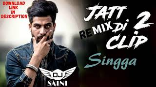 Dj saini Jatt di clip 2 remix latest punjabi songs 2018 - 2019