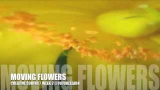 Moving Flowers