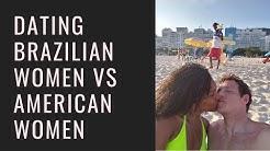 Dating Brazilian Women vs American Women