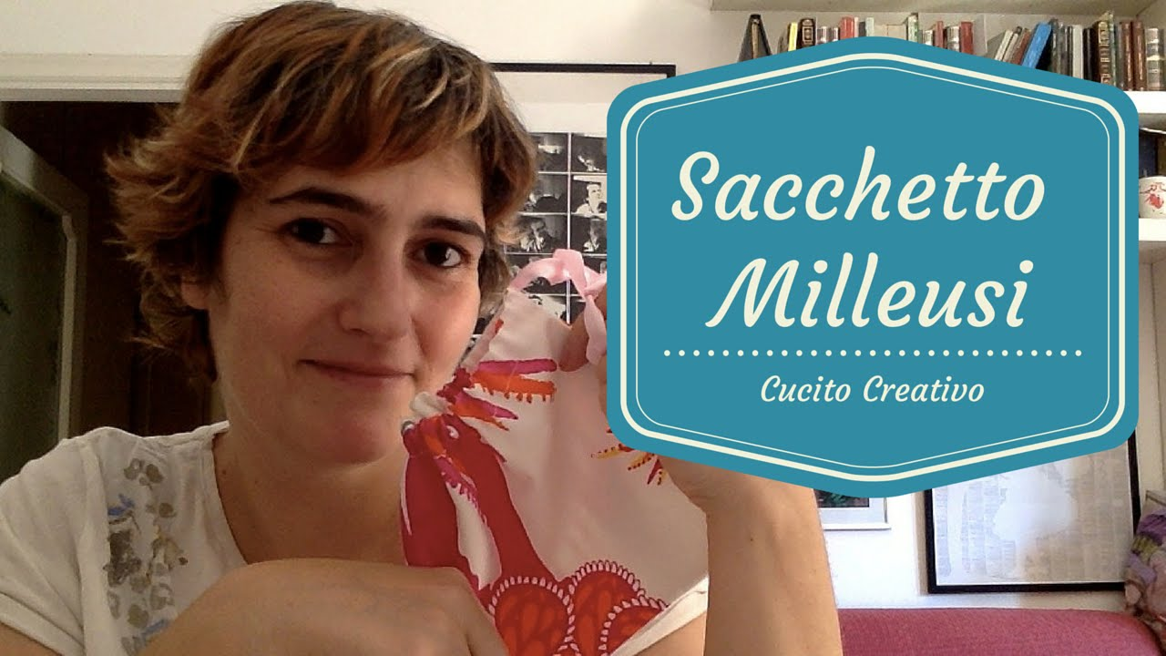 Tutorial sacchetto milleusi youtube for Cucito creativo youtube