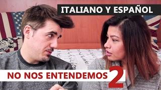 No nos entendemos 2 - Italiano y Español, se parecen pero no son iguales