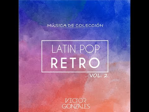 Mix Latin Pop Retro II - [VictorGonzalesDj]