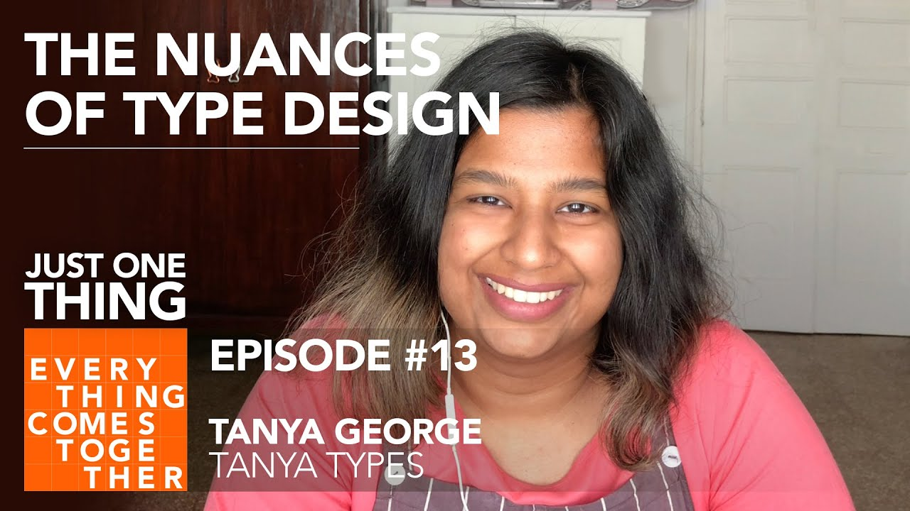Ep #13 A Life in Type With Tanya George (Tanya Types) - Everything Comes Together Podcast