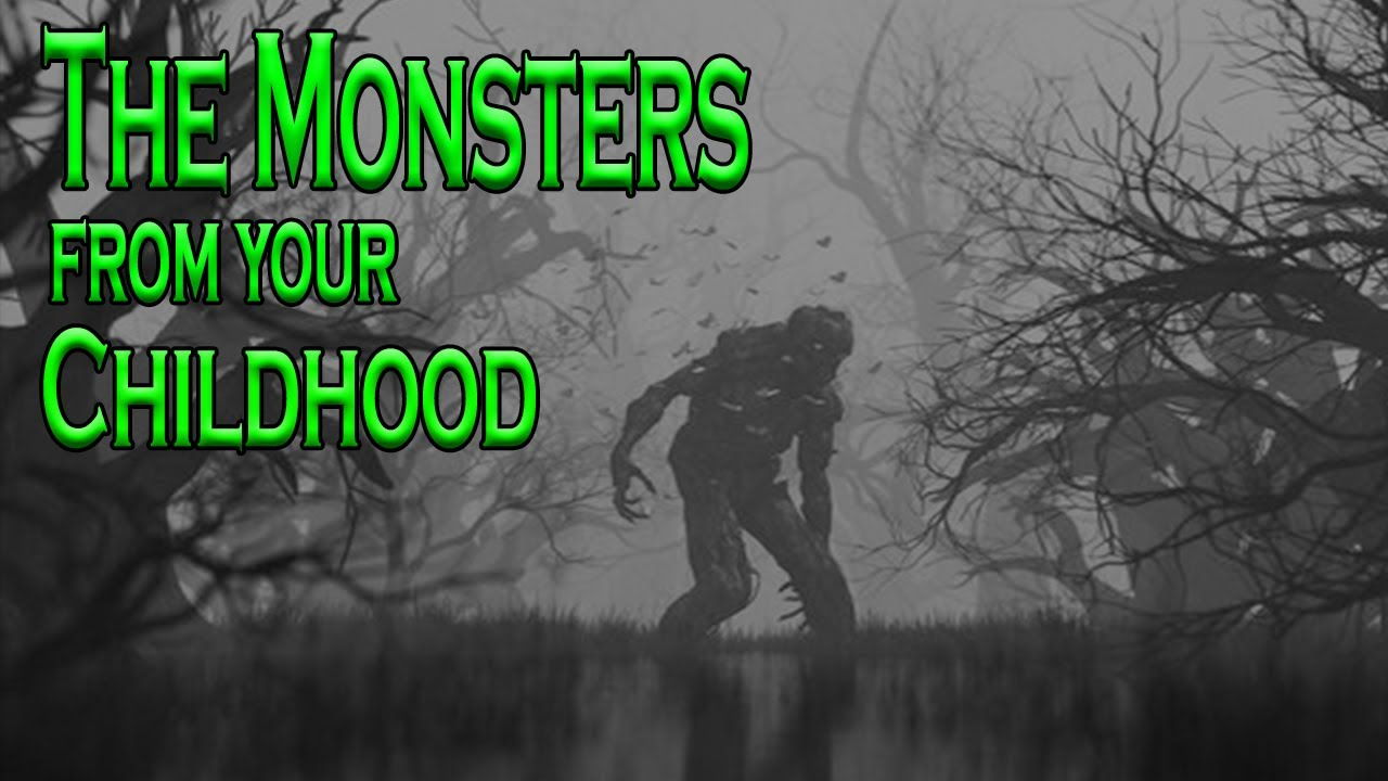 Monsters That Haunt Us From Childhood