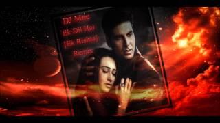 Ek Dil Hai [Ek Rishtaa] Remix