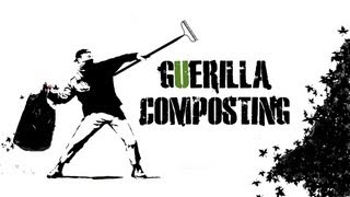 How to Compost - Using Guerrilla Tactics