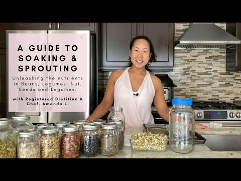 A Guide to Soaking and Sprouting with Registered Dietitian.