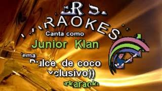 Junior Klan - Dulce de coco - Karaoke demo