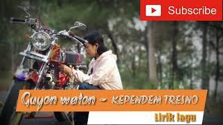 Guyon waton - Kependem tresno (Lirik lagu) versi Cewek CB