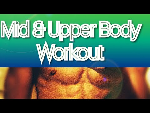 Upper and Mid Body Home Workout