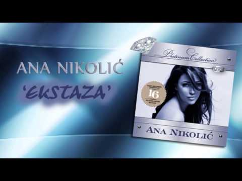 Ana Nikolic - Ekstaza - (Audio 2008) HD