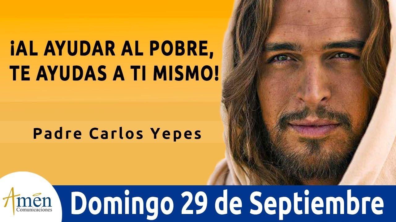Evangelio De Hoy Domingo 29 De Septiembre De 2019 L Padre Carlos Yepes