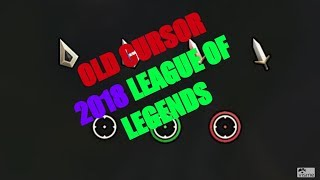 HOW TO GET BACK THE OLD CURSOR 2018 - LEAGUE OF LEGENDS