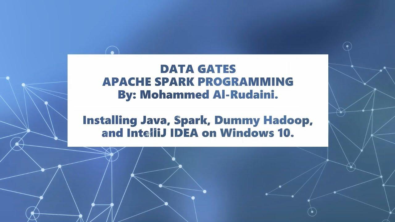 Installing Java, Spark, Dummy Hadoop, and IntelliJ IDEA on Windows 10