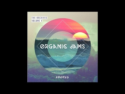 Abakus - Organic Jams (The Archives Volume 1)(2015) [FULL ALBUM]