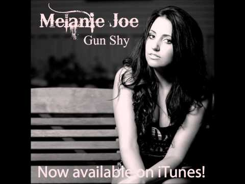 Melanie Joe- Gun Shy (Original Song)