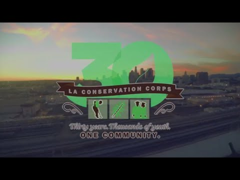 LA Conservation Corps Celebrates 30 Years