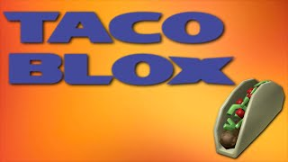 Taco BLOX-A ROBLOX machinima