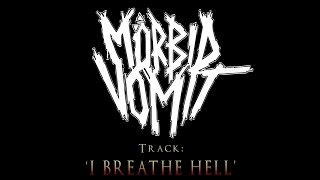 Mörbid Vomit - I Breathe Hell (Bloodbath, Entombed, Grave, Gorefest)