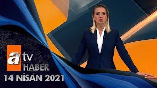 Atv Ana Haber | 14 Nisan 2021