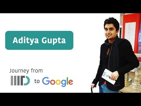 A Journey from IIIT-Delhi to Google - Aditya Gupta with Raj Ayyar