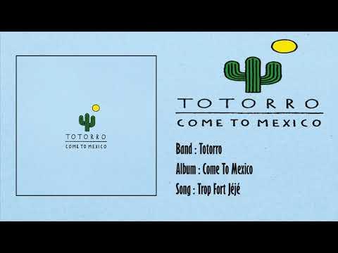 Totorro - Come To Mexico ( Full Album )