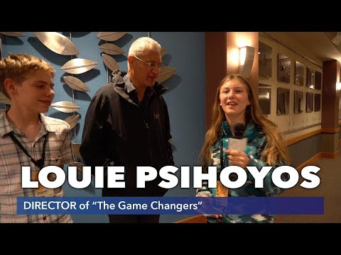 "LOUIE PSIHOYOS Of ""The Game Changers"""