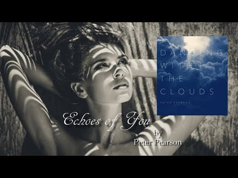 Peter Pearson - Echoes of You [Dancing with the Clouds] Mp3