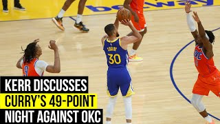Kerr weighs in on Curry's spectacular 49-point night against the Thunder