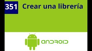Capítulo 351 - Android Studio, Crear una librería